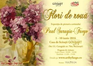 Afis Expozitie FLORI DE ROUA - Paul Surugiu FUEGO